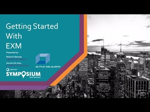 Sitecore Symposium 2016 - Getting Started: Email