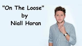 Niall Horan - On The Loose (Lyrics)