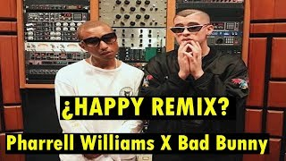 ¿BAD BUNNY Y PHARRELL WILLIAMS HACEN HAPPY REMIX?