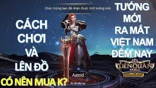 Tướng mới ra mắt Việt Nam đêm nay: ASTRID Nữ Kiếm sư - Cách chơi và lên đồ chuẩn  Có nên mua k?