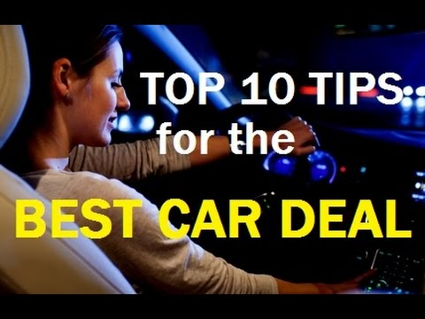 TOP 10 CAR BUYING Tips - How to Buy an Auto & Get the BEST VEHICLE DEAL -
