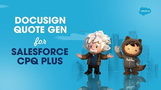 Docusign Quote Gen for Salesforce CPQ Plus Overview | Salesforce