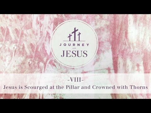 Journey With Jesus 360° Tour VIII: Jesus is Scourged at the Pillar and Crowned with Thorns
