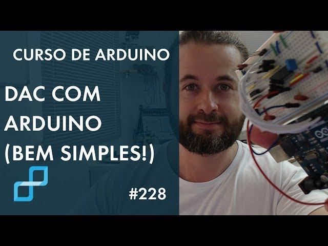 DAC COM ARDUINO (BEM SIMPLES!) | Curso de Arduino #228