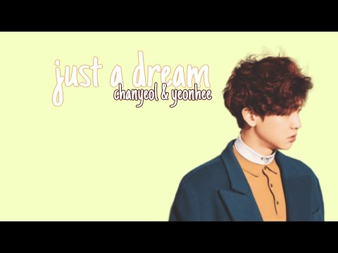 Chanyeol & Yeonhee ~ Just A Dream