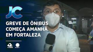 Greve de ônibus começa amanhã em Fortaleza