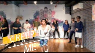 CREEP ON ME - GASHI FT. FRENCH MONTANA & DJ SNAKE | CHOREOGRAPHY | URBAN | BINOY TANNA |