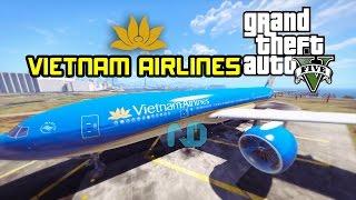 GTA 5 - Làm phi công lái máy bay Boeing 777 VietNam Airline | ND Gaming