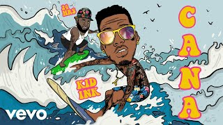 Kid Ink - Cana (Audio) ft. 24hrs