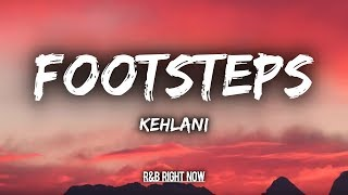 Kehlani - Footsteps ft. Musiq Soulchild (Lyrics / Lyric Video)
