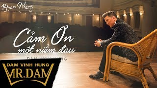 Cảm Ơn Một Niềm Đau | Đàm Vĩnh Hưng | Lyrics Video | Album 14 Năm 9 Tháng
