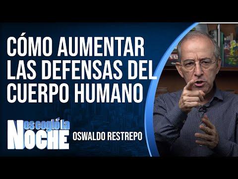 Cómo Aumentar Las Defensas Del Cuerpo Humano - Oswaldo Restrepo RSC