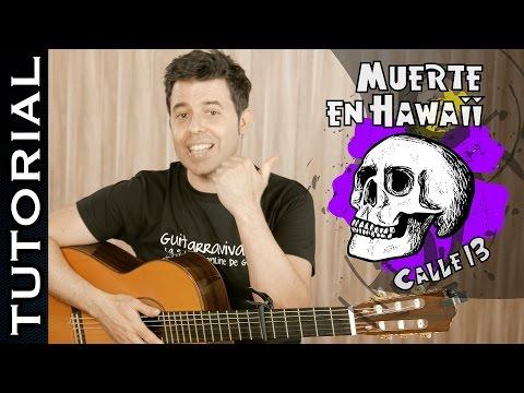 Cómo tocar Muerte en Hawaii de Calle 13 en Guitarra tutorial acordes completo