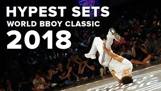 HYPEST SETS OF WORLD BBOY CLASSIC 2018!