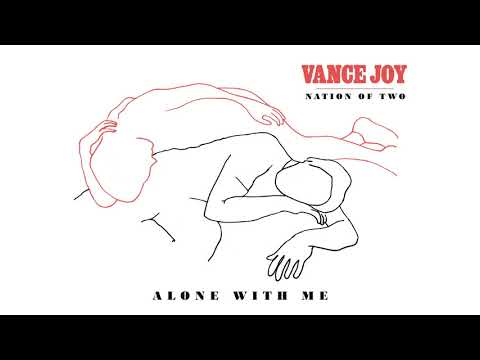 Vance Joy - Alone With Me [Official Audio]