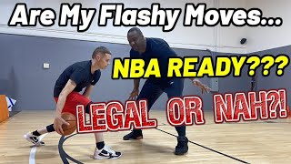 NBA Player JUDGES My Moves LEGAL OR NOT.. and NBA Ready?