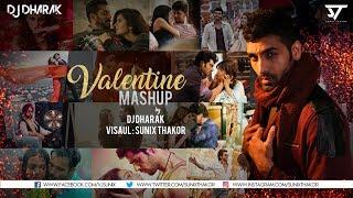 VALENTINE MASHUP 2018 | DJ DHARAK | Sunix Thakor