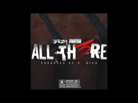 Jeezy ft  BankrollFresh  - All There