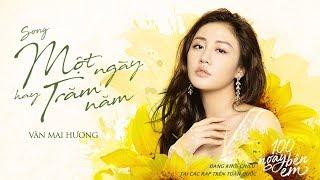 Một Ngày Hay Trăm Năm - Văn Mai Hương | OST 100 Ngày Bên Em [ Official Lyrics Video ]