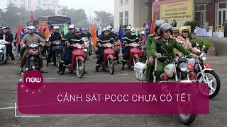 Cảnh sát PCCC: Những người ăn Tết muộn | VTC Now