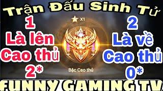 FUNNY GAMING TV | Cầm Nakroth | Trận đấu quyết định sẽ 😍Tiếp Tục😍 hay 😍Dừng Lại😍 ở Rank Cao Thủ