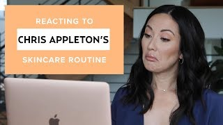 Chris Appleton's Men's Skincare Routine: My Reaction & Thoughts   #SKINCARE