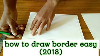 how to draw border easy (2018)