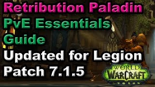 Legion Retribution Paladin PvE Essentials Guide - Updated for Patch 7.1.5
