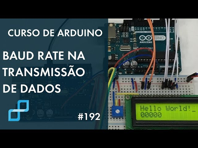 BAUD RATE NA TRANSMISSÃO DE DADOS | Curso de Arduino #192