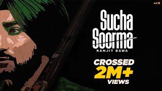 Sucha Soorma – Ranjit Bawa Video HD