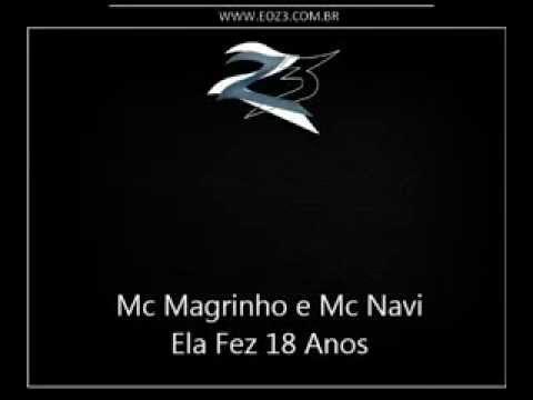 Baixar Mc Magrinho e Mc Navi   Ela Fez 18 Anos { Dj Caverinhaa 22 }   YouTube