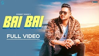 Bai Bai – Robbey Singh – Happy Raikoti
