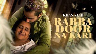 Video Rabba Door Na Kari - Khan Saab