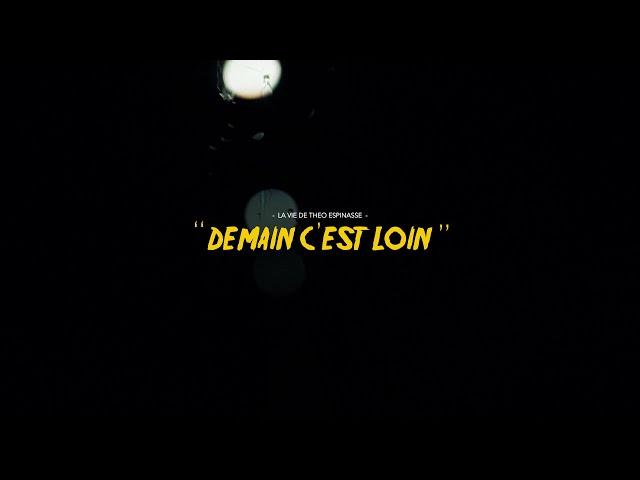 DEMAIN, C'EST LOIN / Théo ESPINASSE saison 2020