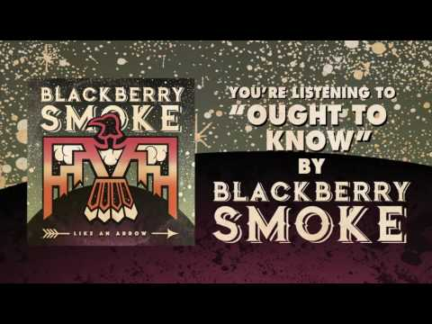 BLACKBERRY SMOKE - Ought To Know (Official Audio)