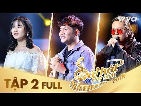 Sing My Song - Bài Hát Hay Nhất 2018   Tập 2 Full HD: Các sáng tác đề tài xã hội lay động lòng người