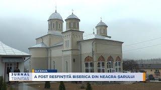 A fost resfintita biserica din Neagra-Sarului