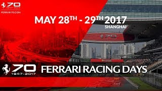 70 Years Celebrations – Ferrari Racing Days Shanghai, May 28th-29th 2017