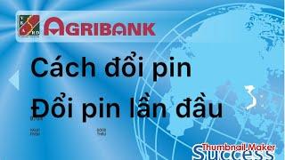 Agribank- đổi mã pin khi thẻ bị khoá