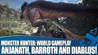 Monster Hunter: World 40 Minutes Of Gameplay - We Battle Anjanath, Barroth and Diablos!