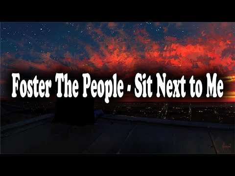 Foster The People - Sit Next to Me [LYRICS]