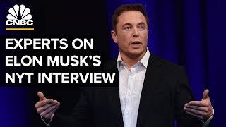 Elon Musk's NY Times Interview: Experts Weigh In | CNBC