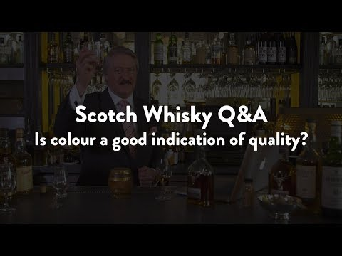 Scotch Whisky Q&A - Is colour a good indicator of quality?