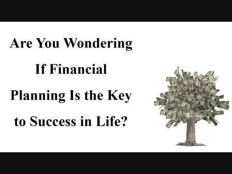 Are You Wondering If Financial Planning Is the Key to Success in Life?