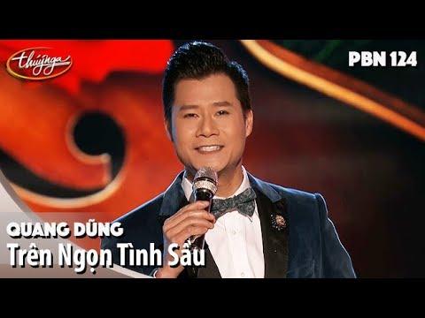 PBN 124 | Quang Dũng - Trên Ngọn Tình Sầu
