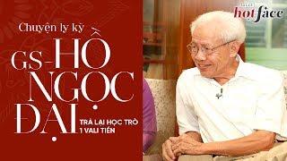 Chuyện ly kỳ: Giáo sư Hồ Ngọc Đại trả lại học trò 1 vali tiền