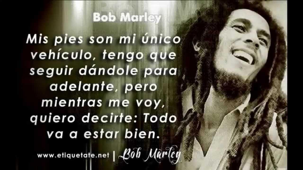 Frases De Bob Marley: Frases De Bob Marley (Darío) 2013
