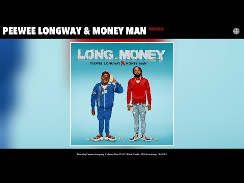 Peewee Longway & Money Man - Moon (Audio)