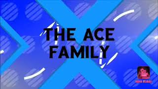 The Ace family New intro