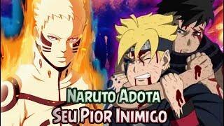 Naruto Adota Seu Pior Inimigo -